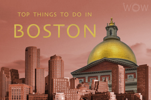 Top 10 Things To Do In Boston