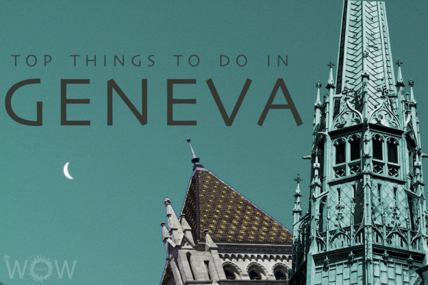 Top 10 Things To Do In Geneva