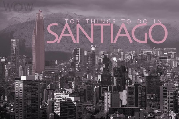 Top 10 Things To Do In Santiago
