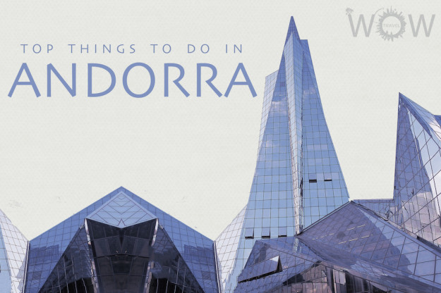 Top 7 Things To Do In Andorra