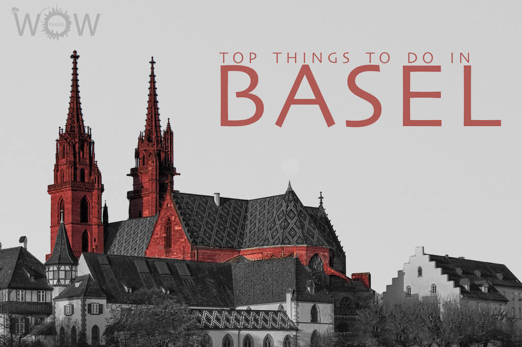 Top 7 Things To Do In Basel