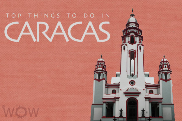 Top 8 Things To Do In Caracas
