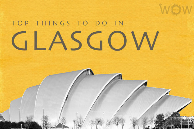 Top 8 Things To Do In Glasgow