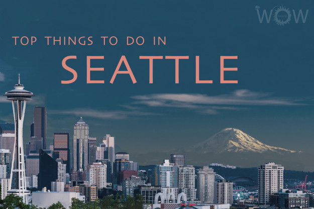 Top 8 Things To Do In Seattle