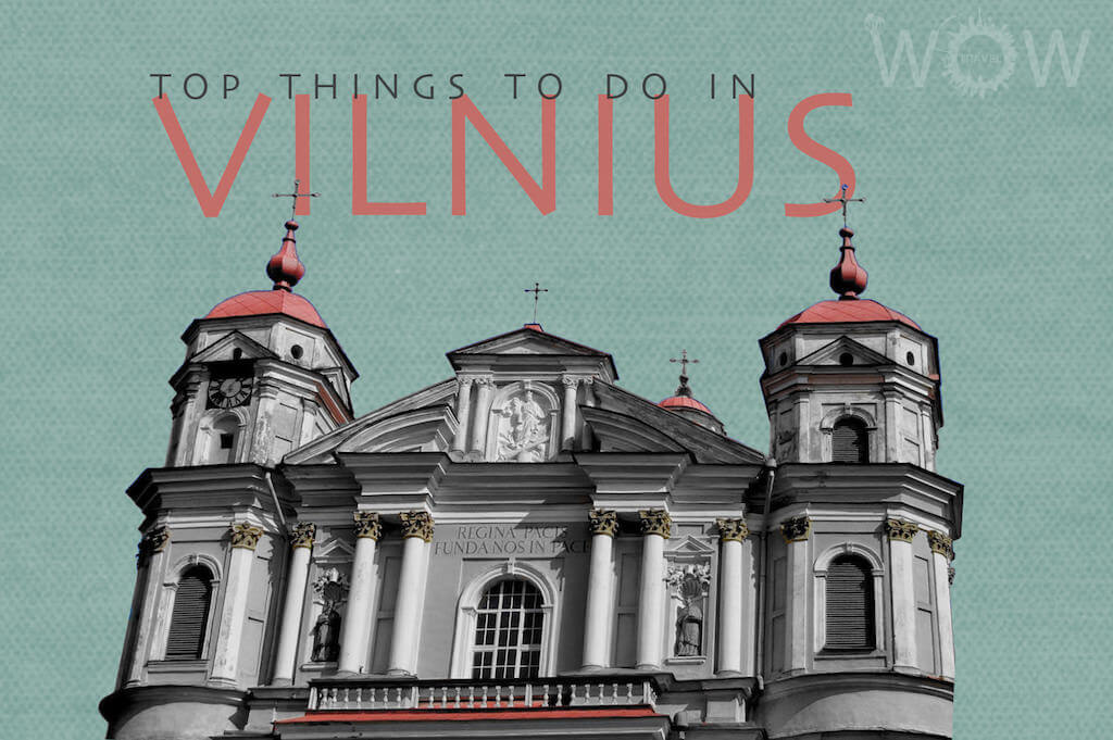 Top 8 Things To Do In Vilnius