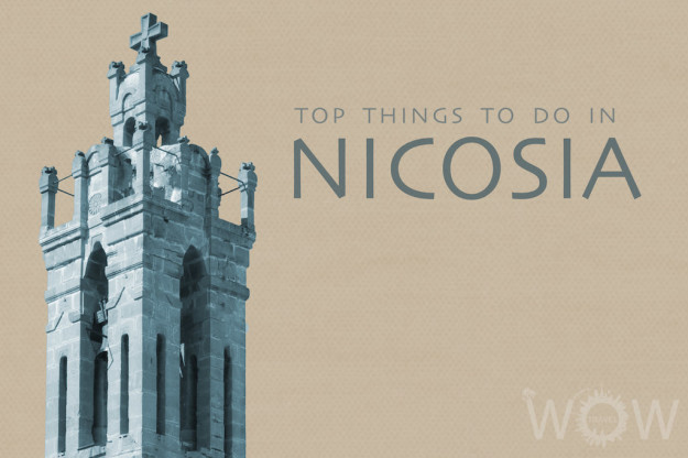 Top 9 Things To Do In Nicosia