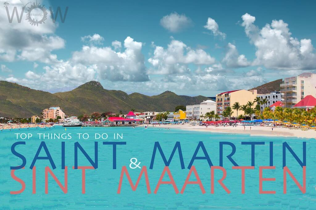 Top 9 Things To Do In St. Martin and St. Maarten
