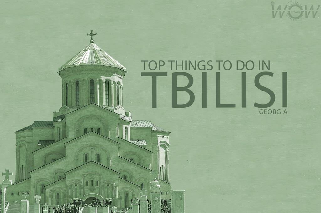 Top 7 Things to Do in Tbilisi