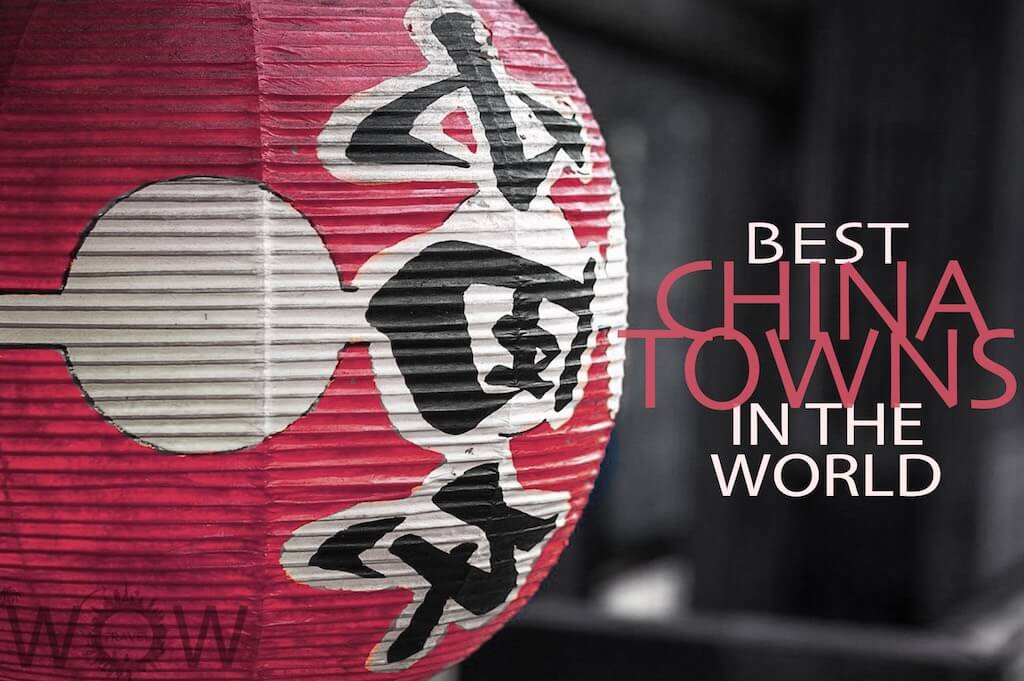 The Best Chinatowns In The World