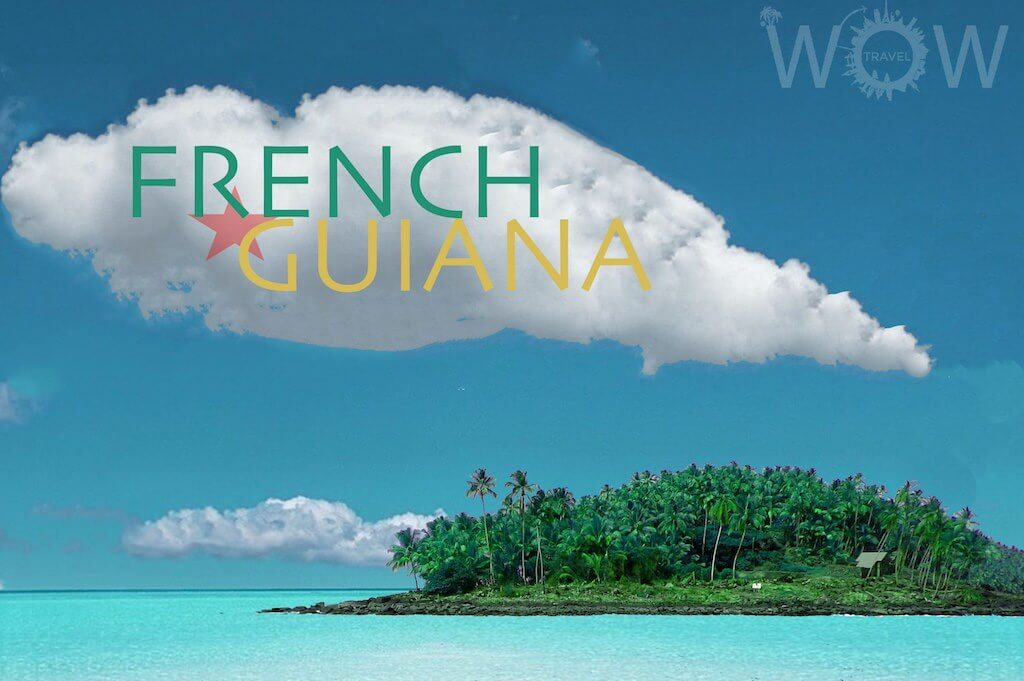 Top 4 Things To Do In French Guiana