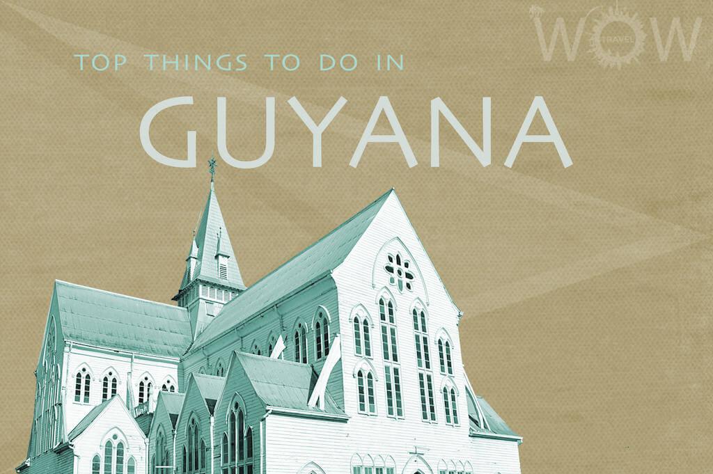 Top 5 Things To Do In Guyana