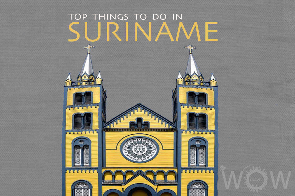 Top 5 Things To Do In Suriname