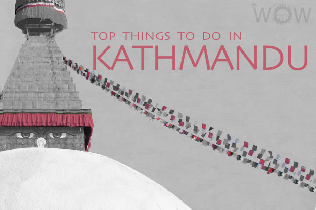 Top 8 Things To Do In Kathmandu