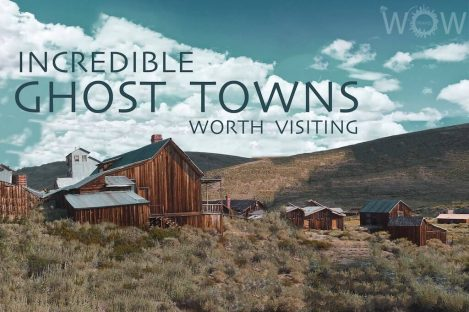 10 Incredible Ghost Towns Worth Visiting