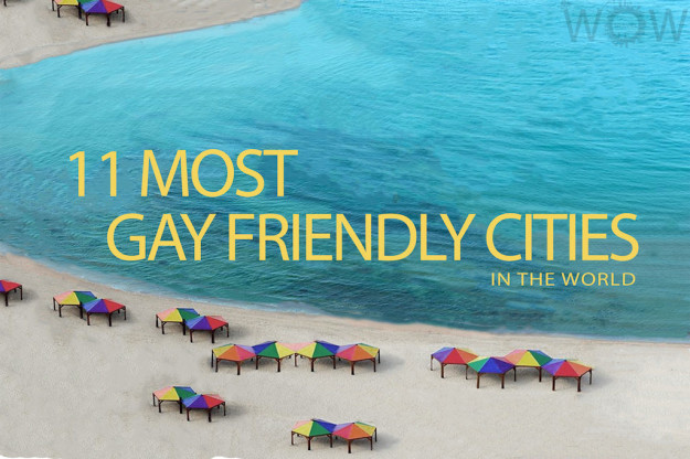11 Most Gay-Friendly Cities In The World