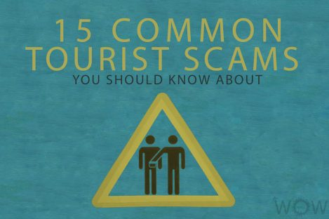 15 Common Tourist Scams You Should Know About