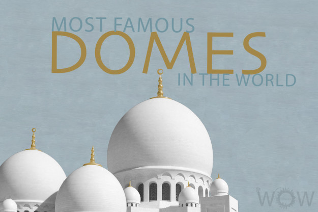 15 Most Famous Domes In The World
