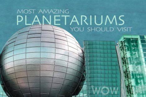 7 Most Amazing Planetariums You Should Visit