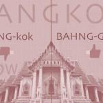 Bangkok Pronounce