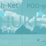 Phuket Pronounce