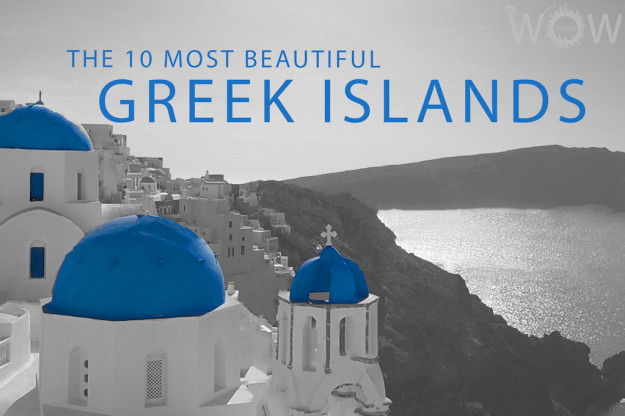 The 10 Most Beautiful Greek Islands