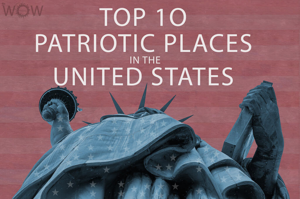 Top 10 patriotic places in the united states for Top 10 vacation spots in the us