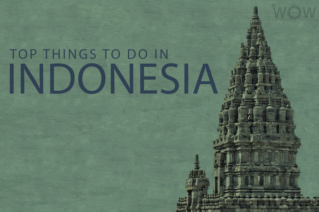 Top 10 Things To Do In Indonesia