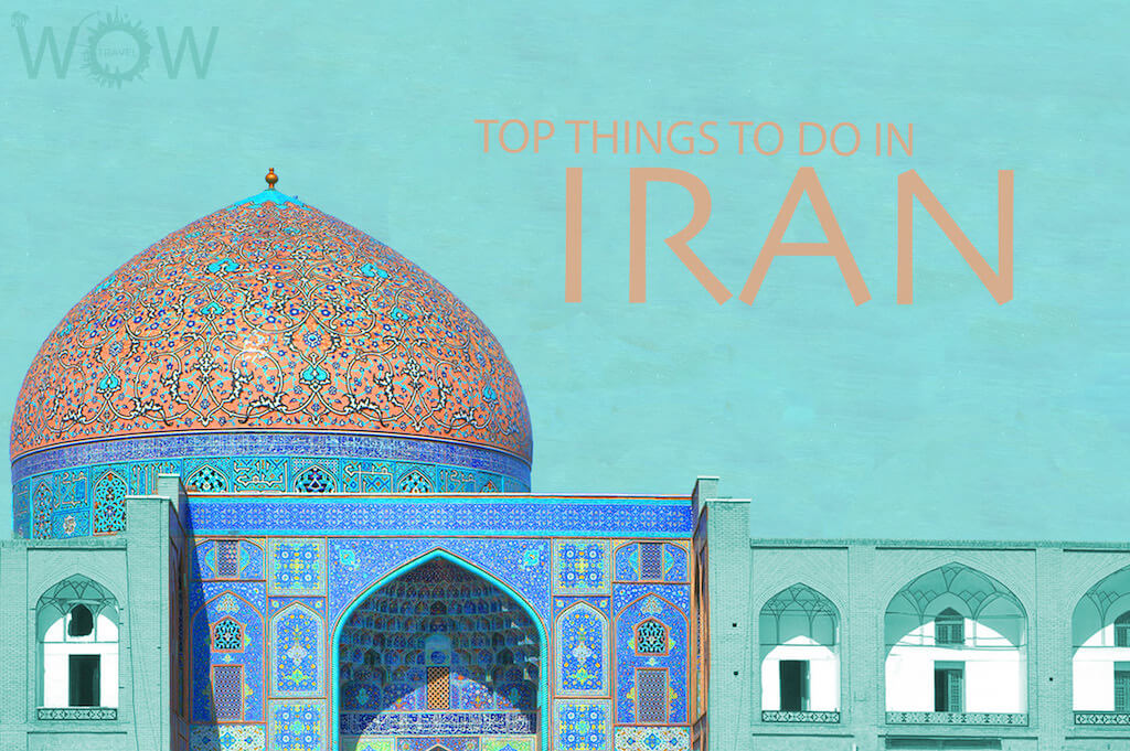 Top 13 Things To Do In Iran