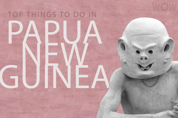 Top 5 Things To Do In Papua New Guinea