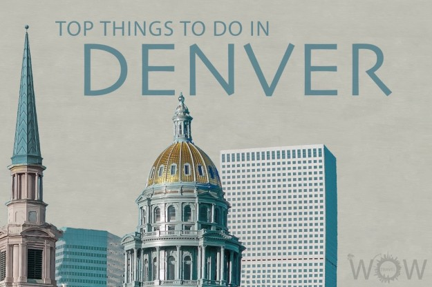 Top 8 Things To Do In Denver