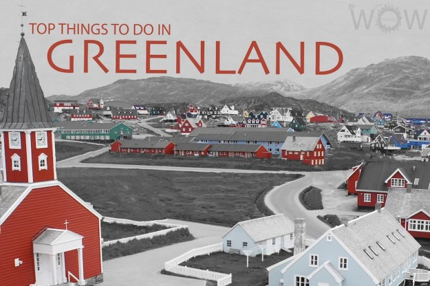 Top 8 Things To Do In Greenland
