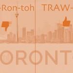Toronto Pronounce
