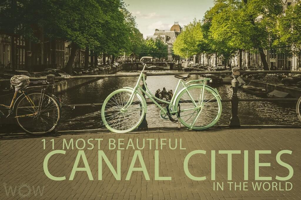 11 Most Beautiful Canal Cities In The World