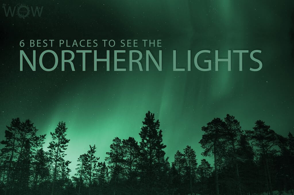 6 Best Places To See The Northern Lights