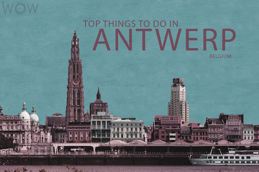 Top 10 Things To Do In Antwerp