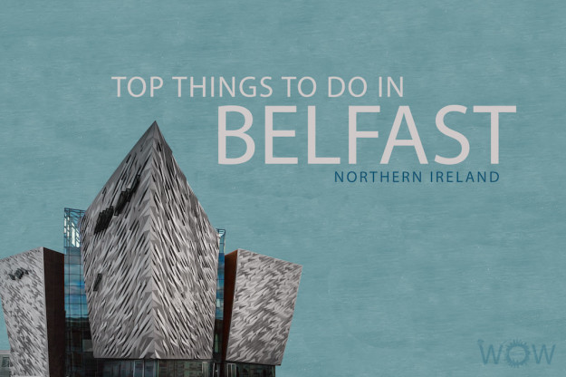 Top 10 Things To Do In Belfast