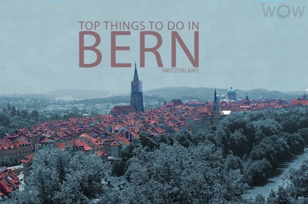 Top 10 Things To Do In Bern