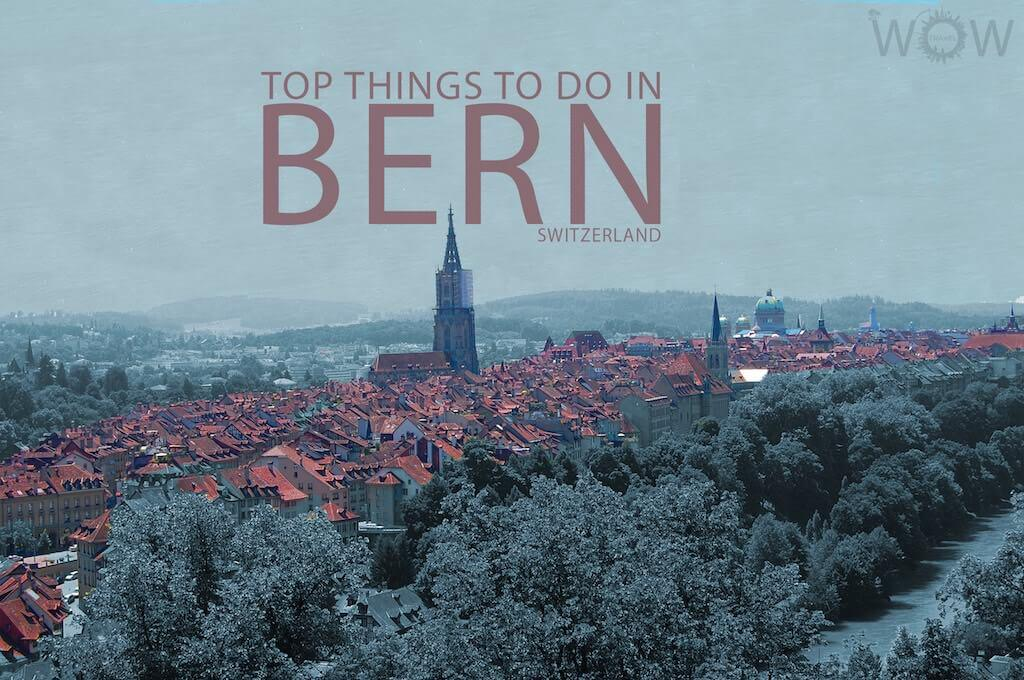 Top 10 things to do in bern wow travel for 10 best things to do in mexico city