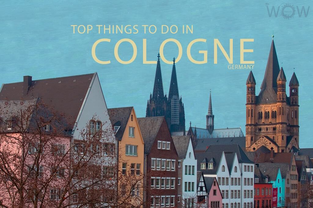 Top 7 Things To Do In Cologne