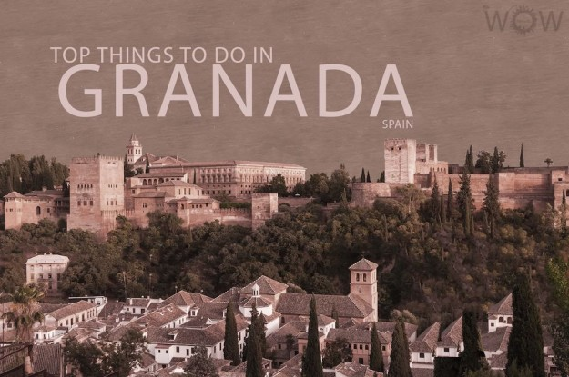 Top 10 Things To Do In Granada