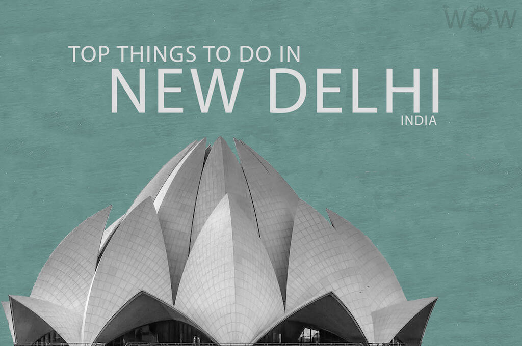Top 10 Things To Do In New Delhi