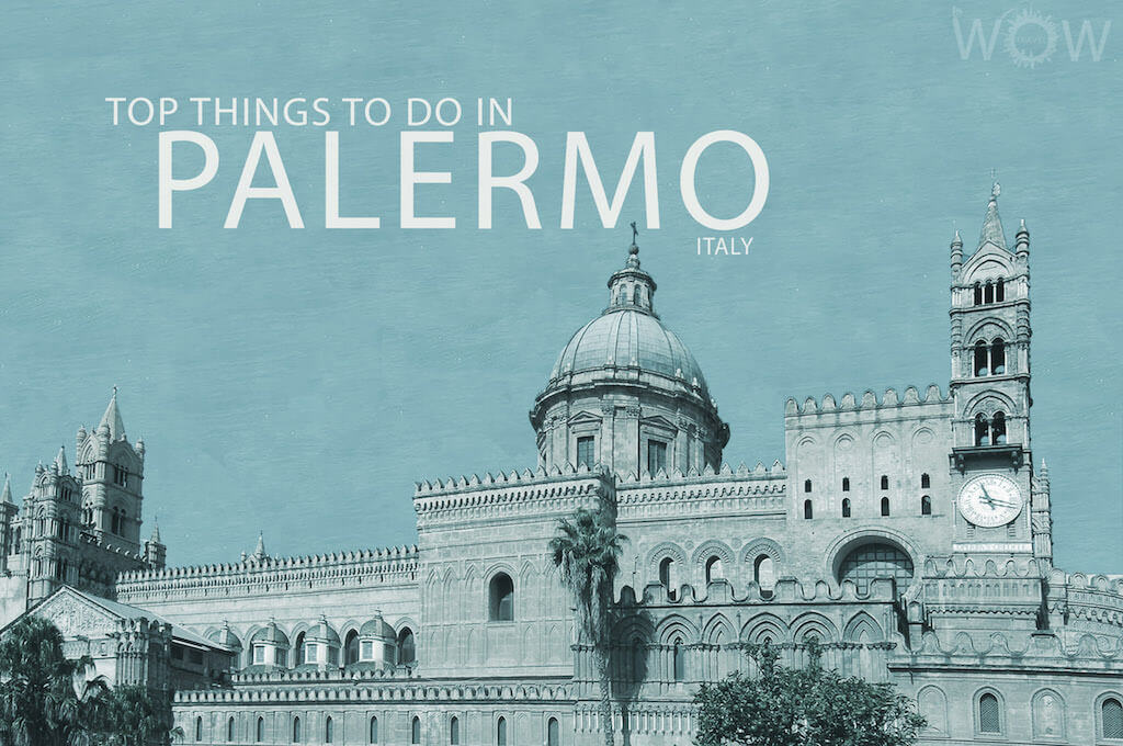 Top 10 Things To Do In Palermo
