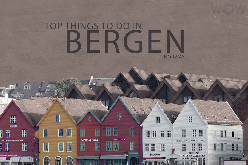 Top 7 Things To Do In Bergen
