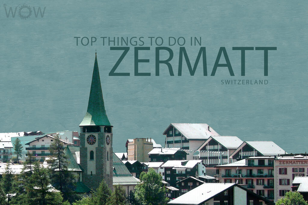 Top 7 Things To Do In Zermatt