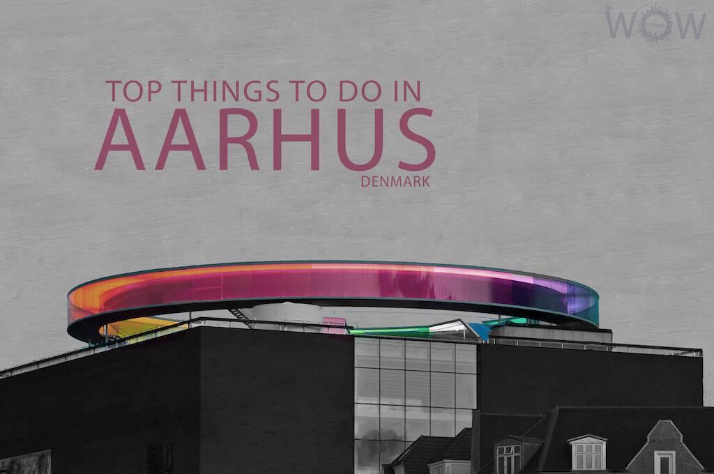 Top 8 Things To Do In Aarhus