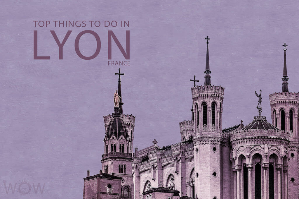 Top 9 Things To Do In Lyon