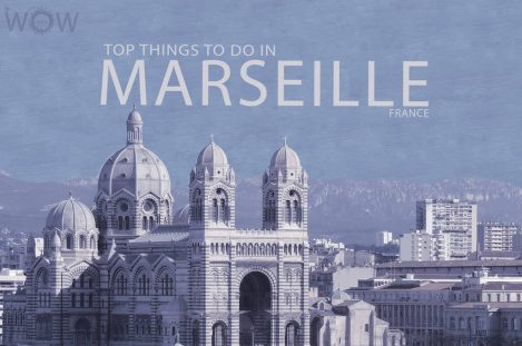 Top 9 Things To Do In Marseille