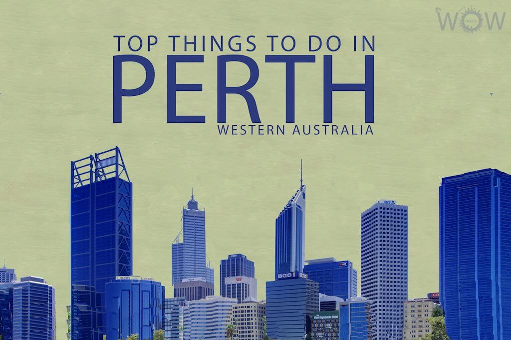 Top 9 Things To Do In Perth