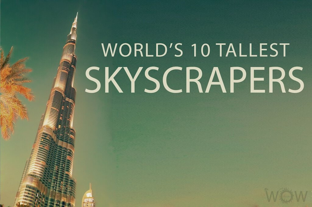 World's 10 Tallest Skyscrapers