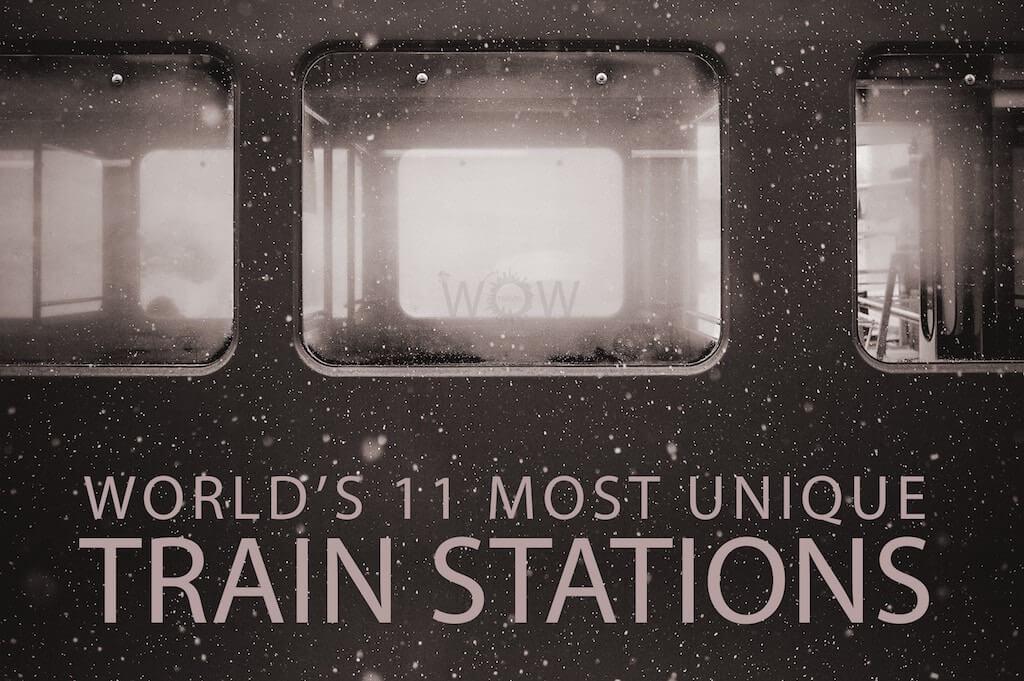 World's 11 Most Unique Train Stations